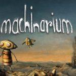 Machinarium, un jeu d'aventure débordant de mignonitude