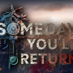 Someday you'll return, petit jeu, grandes ambitions